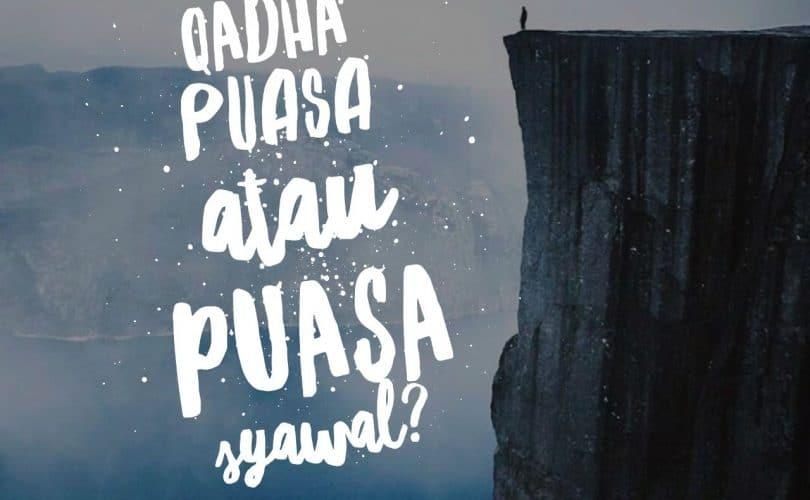 Mendahulukan Qadha Puasa Ramadhan atau Puasa Syawal?