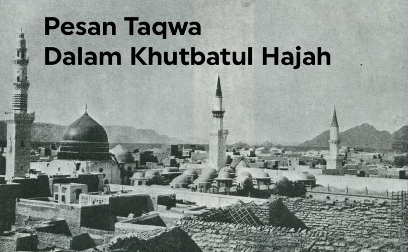 Pesan Taqwa Dalam Khutbatul Hajah Rasulullah Shalallahu 'alaihi Wasallam