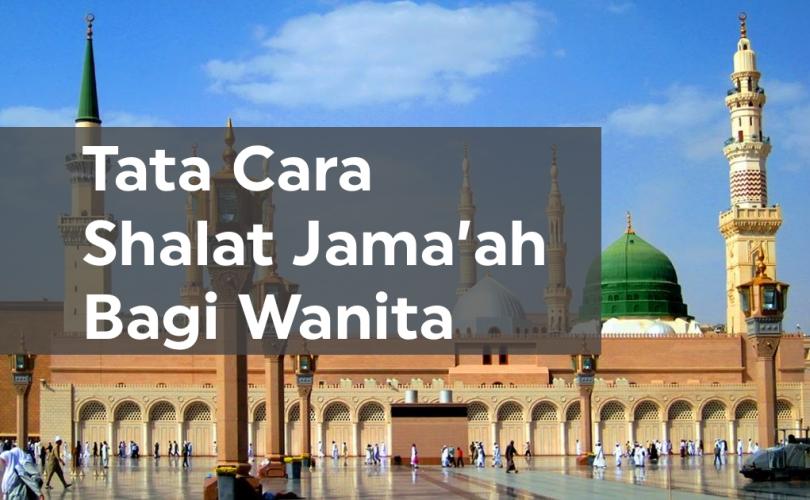 Tata Cara Shalat Jama'ah Bagi Wanita