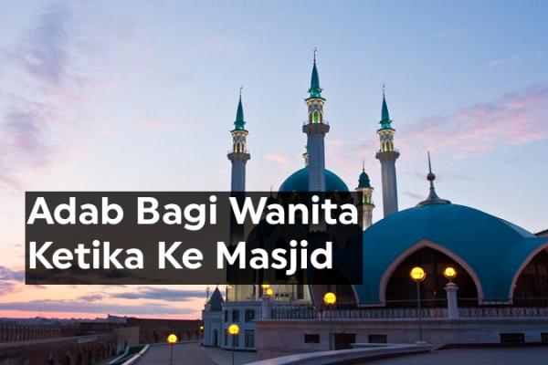Adab Wanita Pergi ke Masjid
