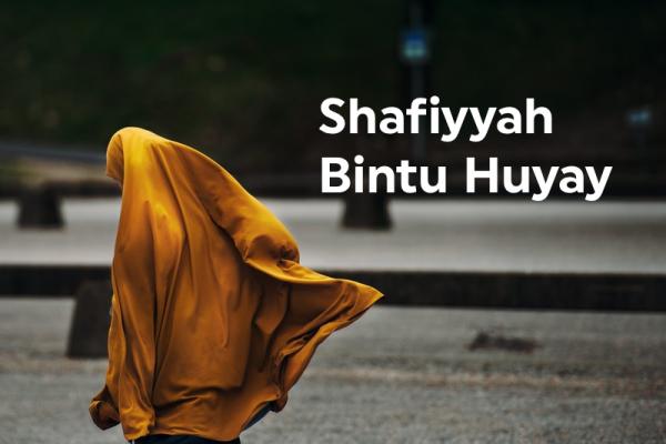 shafiyyah bintu huyay