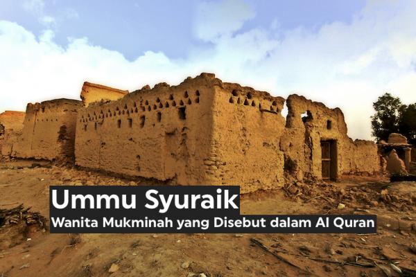 Ummu Syuraik, Wanita Mukminah yang Disebut dalam Al Quran