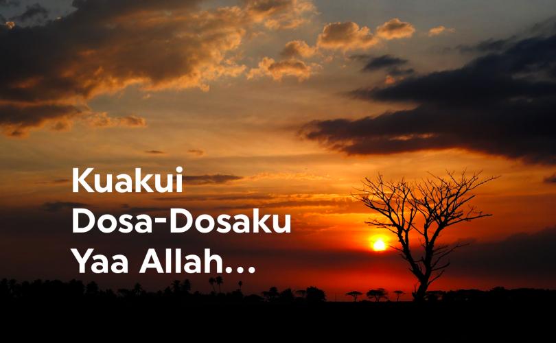 Ku Akui Nikmat-Mu, Dan Ku Akui Dosa-Dosaku Yaa Allah…