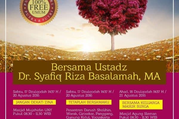 Kajian Umum Bersama Ustadz Syafiq Riza Basalamah (Yogyakarta, 17-18 Dzulqa'dah 1437H)