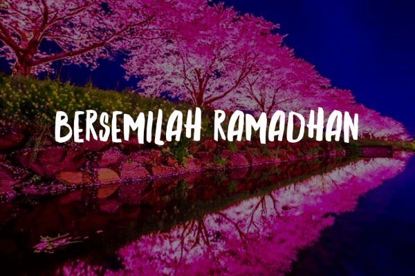 Bersemilah Ramadhan