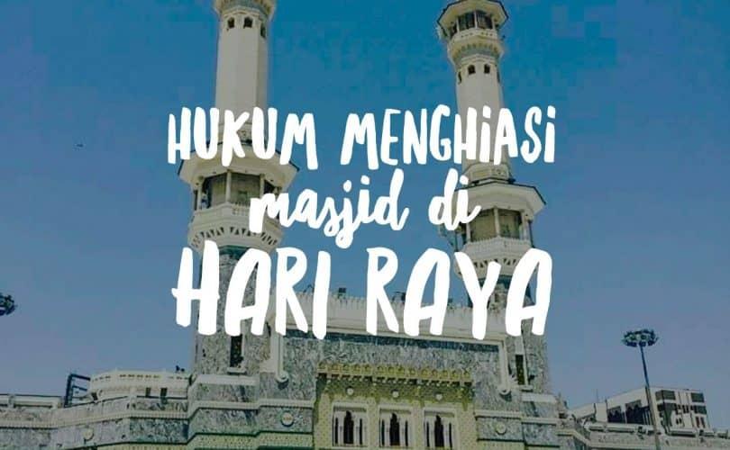 Hukum Menghiasi Masjid Ketika Hari Raya