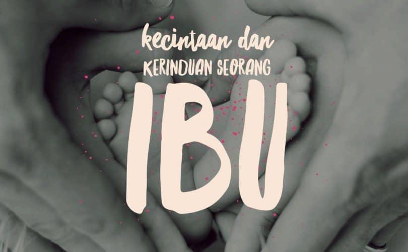 Kecintaan dan Kerinduan Seorang Ibu