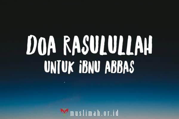 Parenting Islami (44):  Doa Rasulullah kepada Ibnu 'Abbas