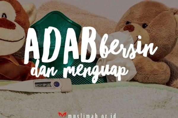 Parenting Islami (46):  Mengajarkan Adab ketika Bersin dan Menguap