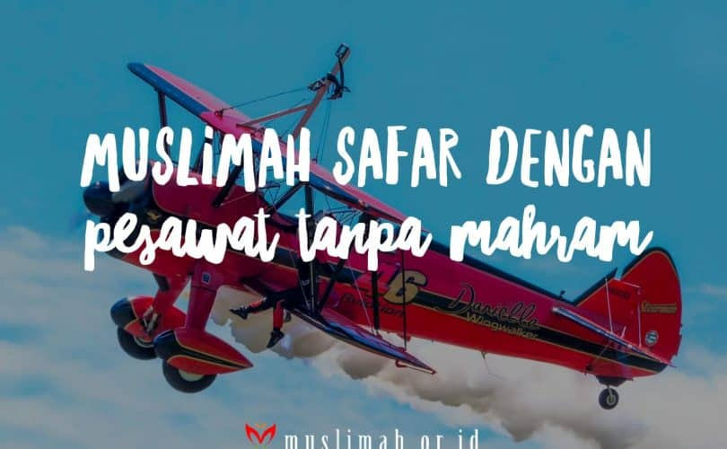 Muslimah Safar dengan Pesawat Tanpa Mahram