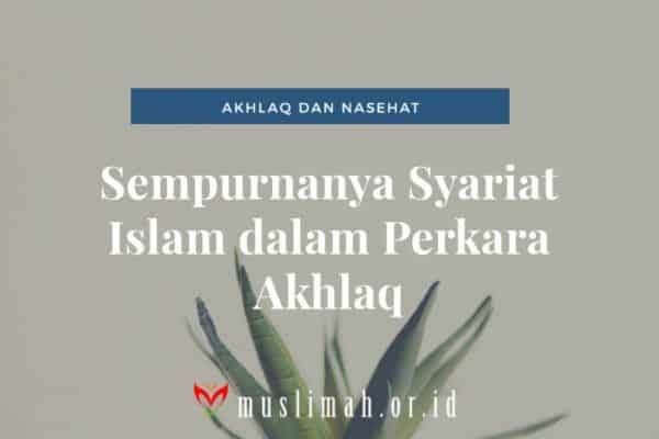 Sempurnanya Syariat Islam dalam Perkara Akhlak