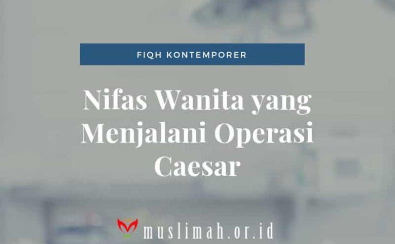 Nifas Wanita Yang Menjalani Operasi Caesar