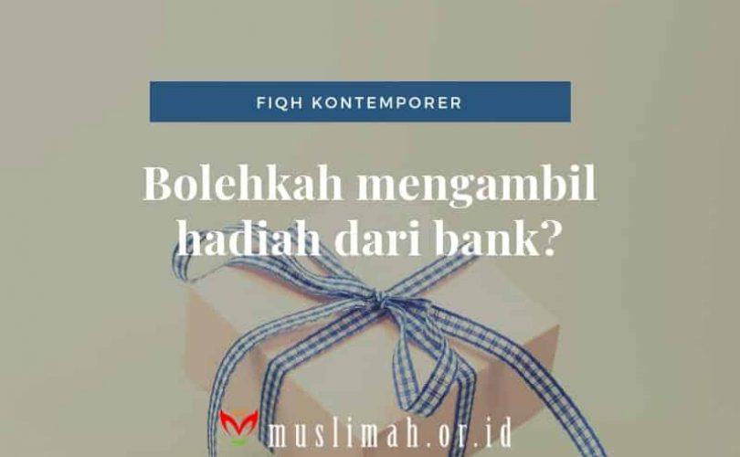 Bolehkah Mengambil Hadiah Dari Bank?