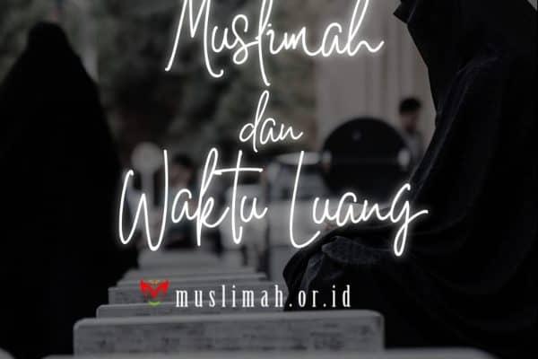 Muslimah Dan Waktu Luang
