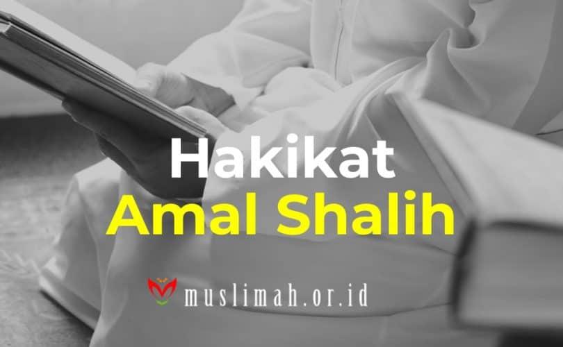 Hakikat Amal Shalih