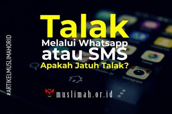 Talak Melalui Whatsapp Atau SMS, Apakah Jatuh Talak?
