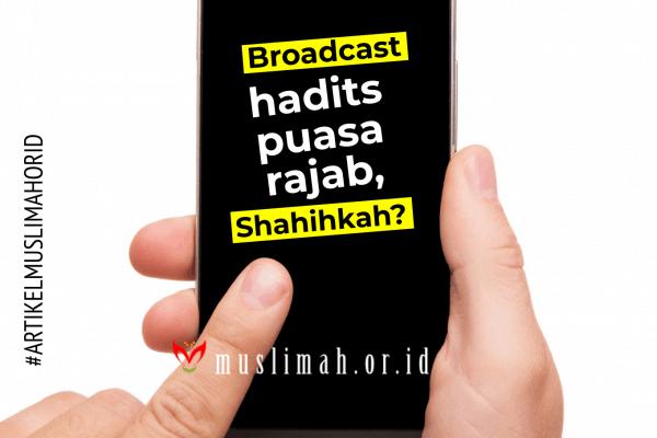 Broadcast Hadits Puasa Rajab, Shahihkah?