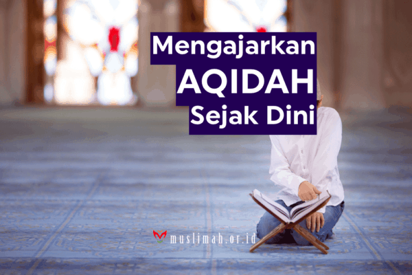 Mengajarkan Akidah Sejak Dini