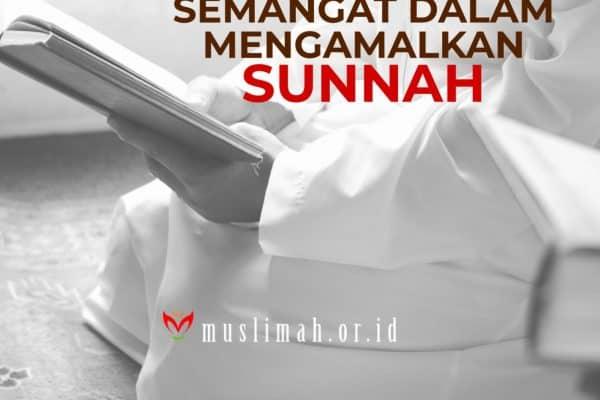Bersemangat Dalam Mengamalkan Sunnah