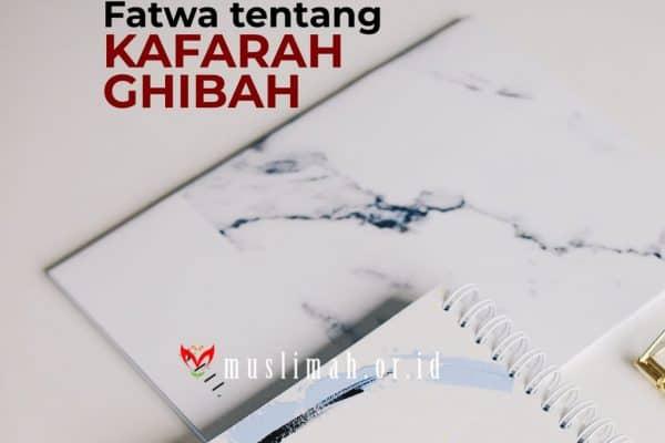 Fatwa Tentang Kafarah Ghibah