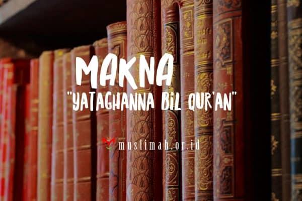 "Makna Hadits ""Yataghanna Bil Qur'an"""