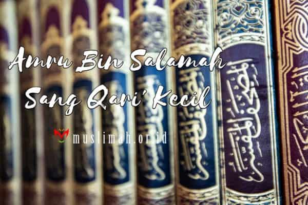Amru Bin Salamah Sang Qari' Kecil
