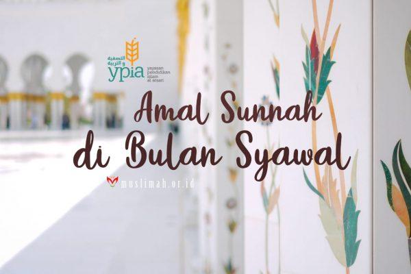 Amal Sunnah di Bulan Syawal