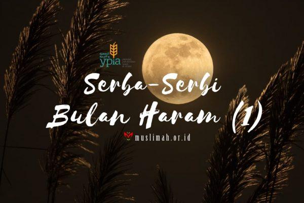 Serba-Serbi Bulan Haram (1)