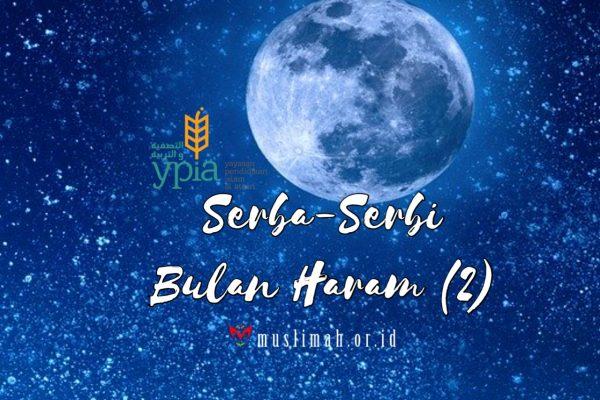 Serba-Serbi Bulan Haram (2)