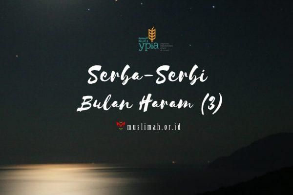 Serba-Serbi Bulan Haram (3)