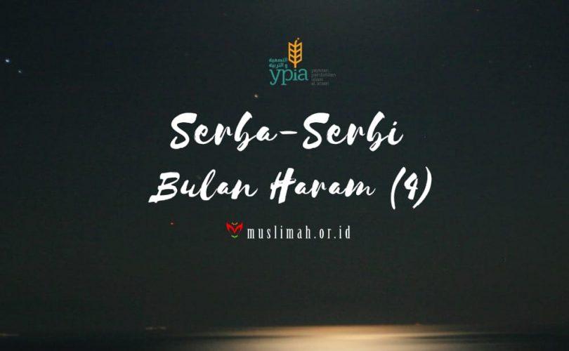 Serba-Serbi Bulan Haram (4)