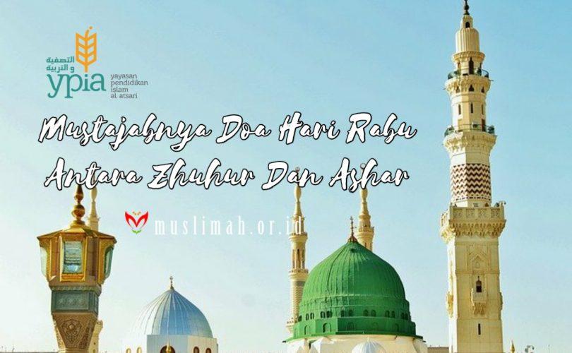 Mustajabnya Doa Hari Rabu Antara Zhuhur Dan Ashar