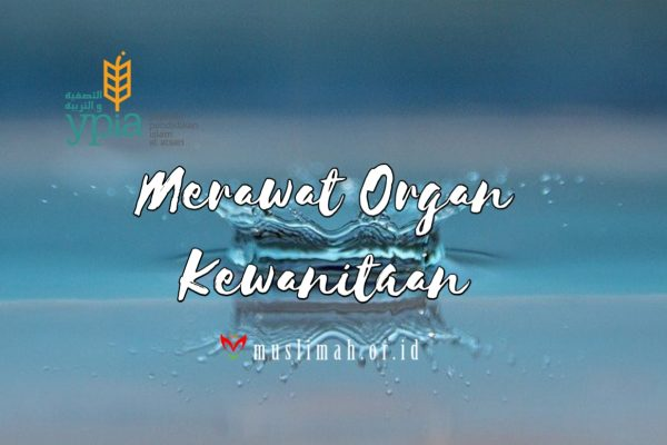 Merawat Organ Kewanitaan