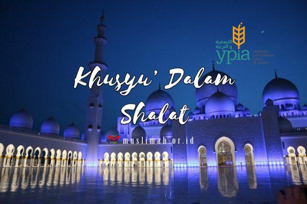 Khusyu' Dalam Shalat