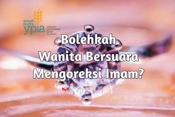 Bolehkah Wanita Bersuara Mengoreksi Imam?