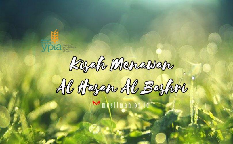 Kisah Menawan Al Hasan Al Bashri