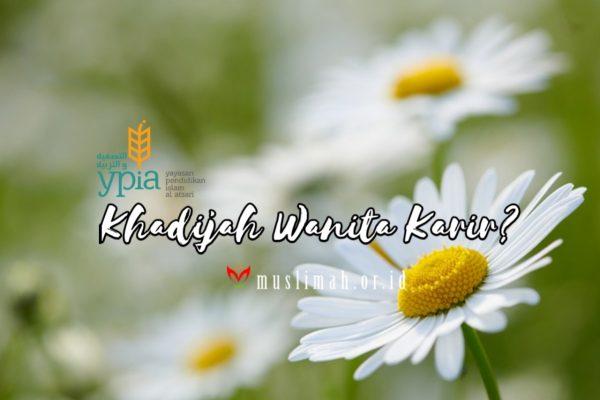 Khadijah Wanita Karir?