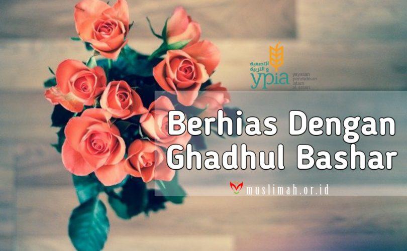 Berhias Dengan Ghadhul Bashar