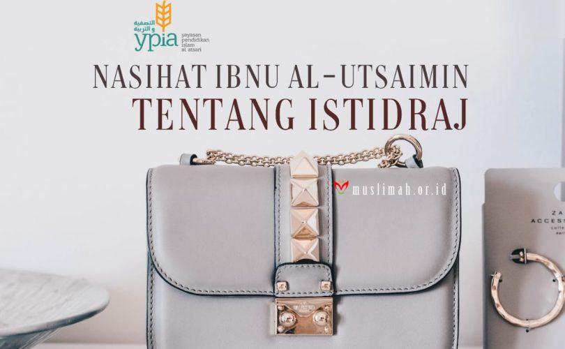Nasihat Ibnu Al-Utsaimin Tentang Istidraj
