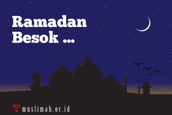 Ramadan Besok …