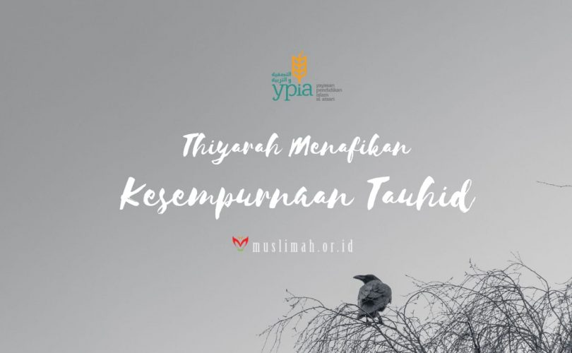 Thiyarah Menafikan Kesempurnaan Tauhid