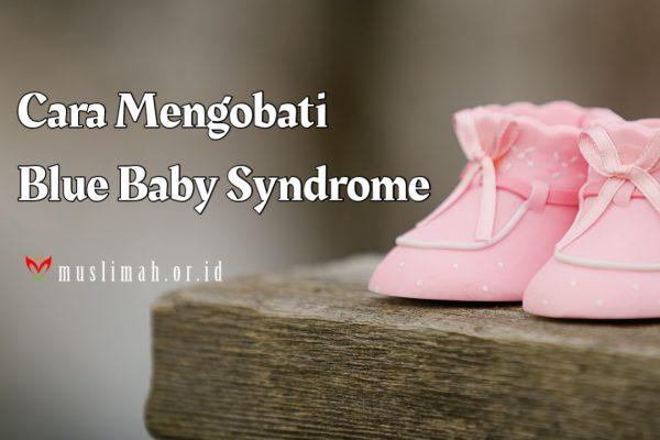 Cara Mengobati Baby Blues Syndrome