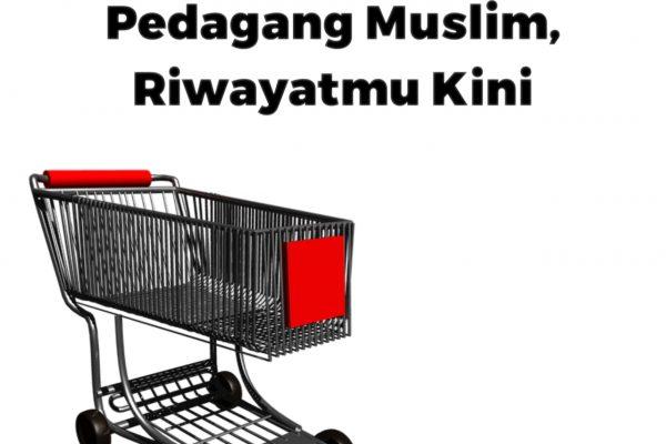 Pedagang Muslim, Riwayatmu Kini